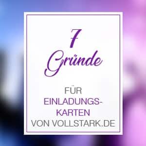 Einladungskarten vom Designer · 7 Gründe für vollSTARK.de